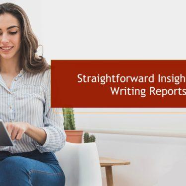 Straightforward Insights into Writing Reports