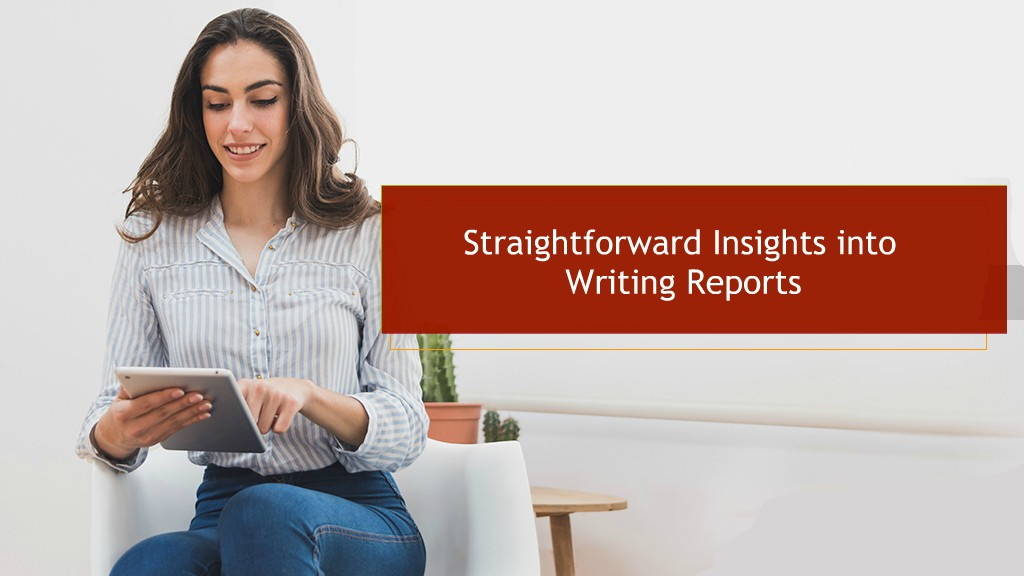 Straightforward Insights into Writing Reports